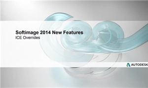 Autodesk SoftImage 2014: ICE Overrides