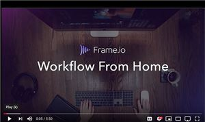 Frame.io Launches 'Work from Home' series to Help Transition to Remote Workflow