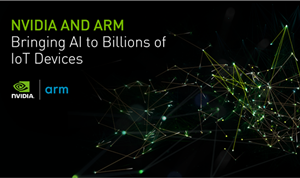 NVIDIA & Arm Partner to Bring Deep Learning to IoT Devices
