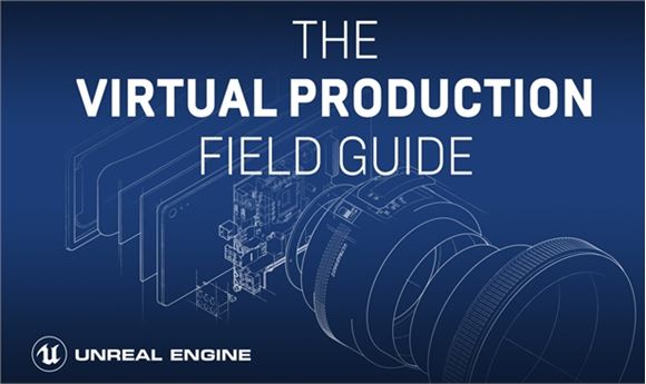 Epic Games Releases Free Virtual Production Field Guide