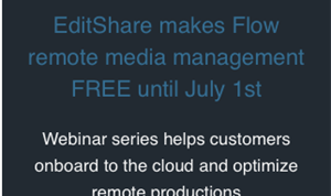 EditShare Makes Flow Remote Media Management Available for Free