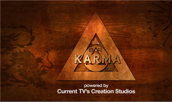 "Current TV's Creation Studios, Invites TV Viewers To Become The Architects Of ""Bar Karma"""