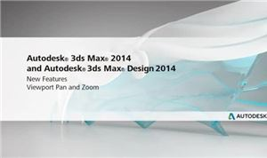 Autodesk 3ds Max 2014: Viewport Pan and Zoom