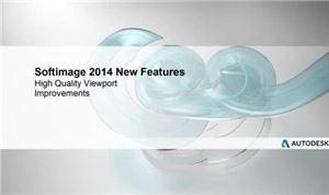 Autodesk SoftImage 2014: Hight Quality Viewport Improvements