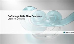Autodesk SoftImage 2014: Crowd FX Overview