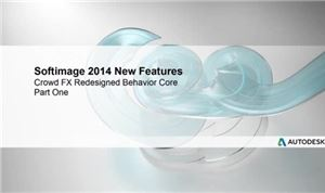 Autodesk SoftImage 2014: Crowd FX Redesigned Behaviour Core Pt. 1